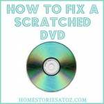 How to Fix a Scratched DVD