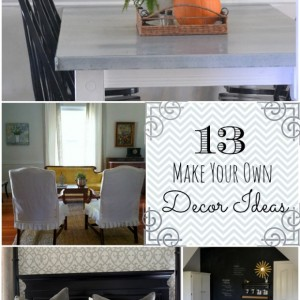 13 make your own decor ideas