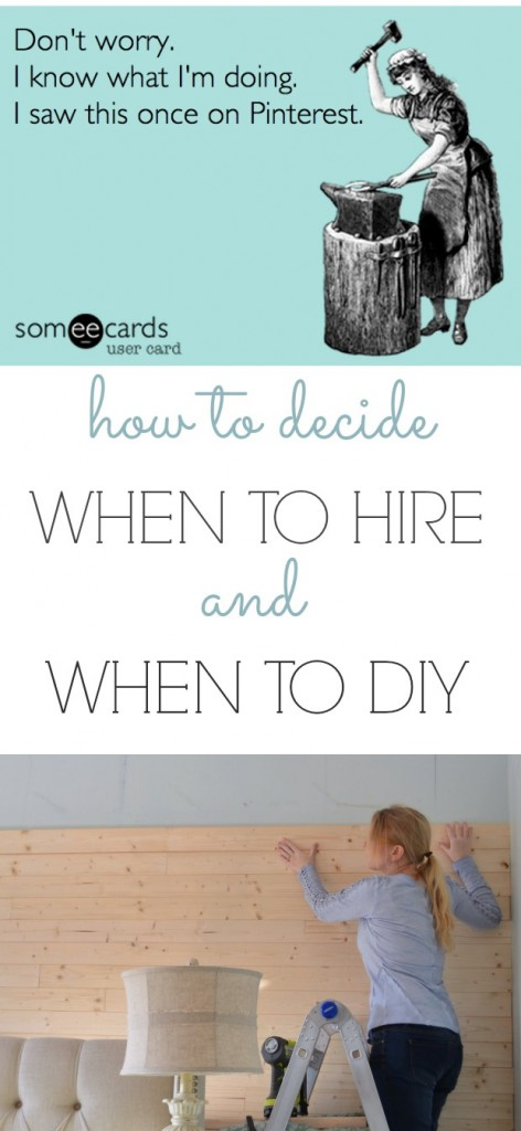 How to decide when to hire and when to DIY