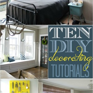 10 DIY Decorating Tutorials