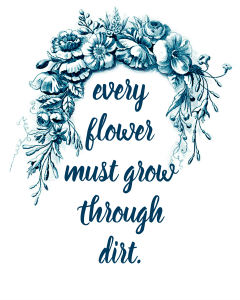 Every flower must grow through dirt free spring printable