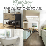 How to Choose Flooring: 5 Vital Questions to Ask