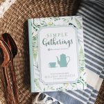 Simple Gatherings Book and FIVE Dreamy Giveaways