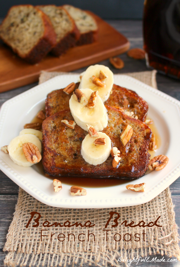 Mother's Day Brunch Ideas - Banana Bread French Toast by Delightful E Made