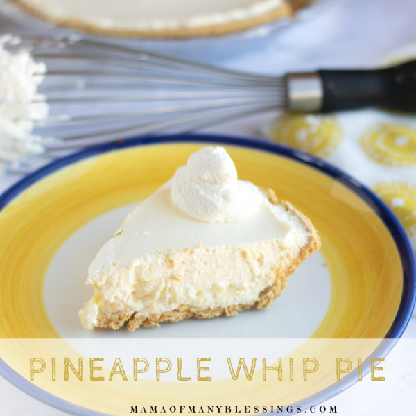Best Summer Pie Recipes - Pineapple Whip Pie by Mama of Many Blessings