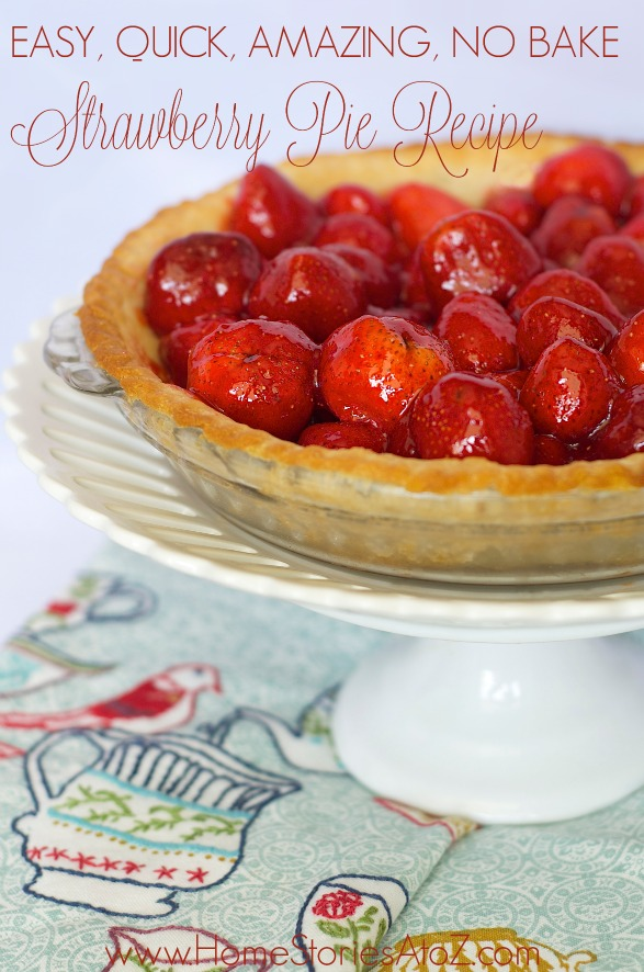 Best Summer Pie Recipes - Strawberry Pie Recipe by Home Stories A to Z