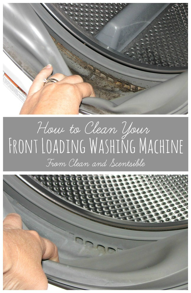 Life Hacks for Your Home - Cleaning Hacks - How to Clean a Front Loading Washing Machine by Clean & Scentsible