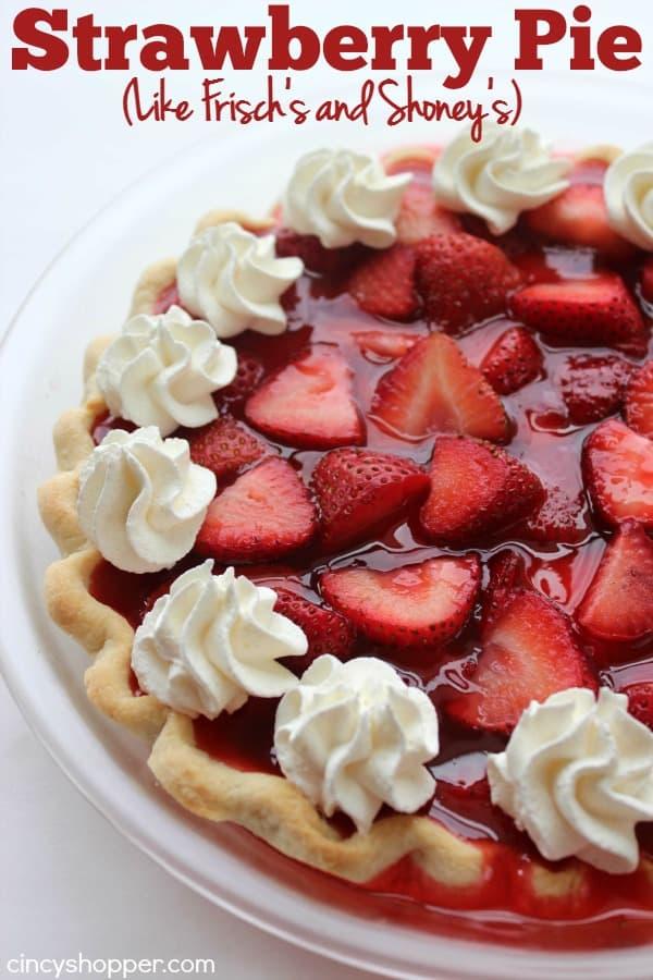 Strawberry Recipes - Strawberry Pie by Cincy Shopper
